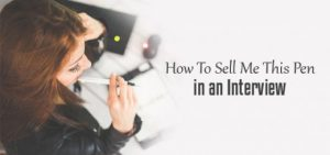 13 mostly asked interview questions how to sell a pen