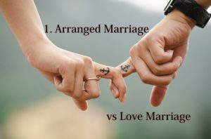 Love marriage vs Arranged marriage Whats your opinion?